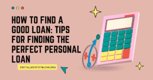 How To Find A Good Loan
