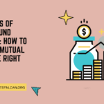 The Basics of Mutual Fund Investing How To Invest In Mutual Funds the Right Way